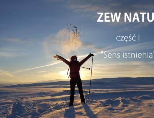 """Zew Natury- cz. I """"Sens istnienia"""""""