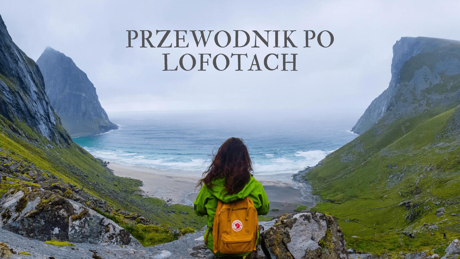 Pierwszy polski Przewodnik po LOFOTACH!